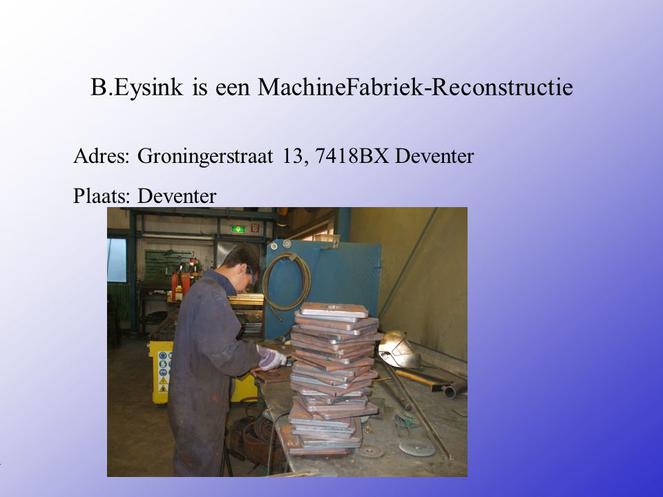 B.Eysink is een MachineFabriek-Reconstructie