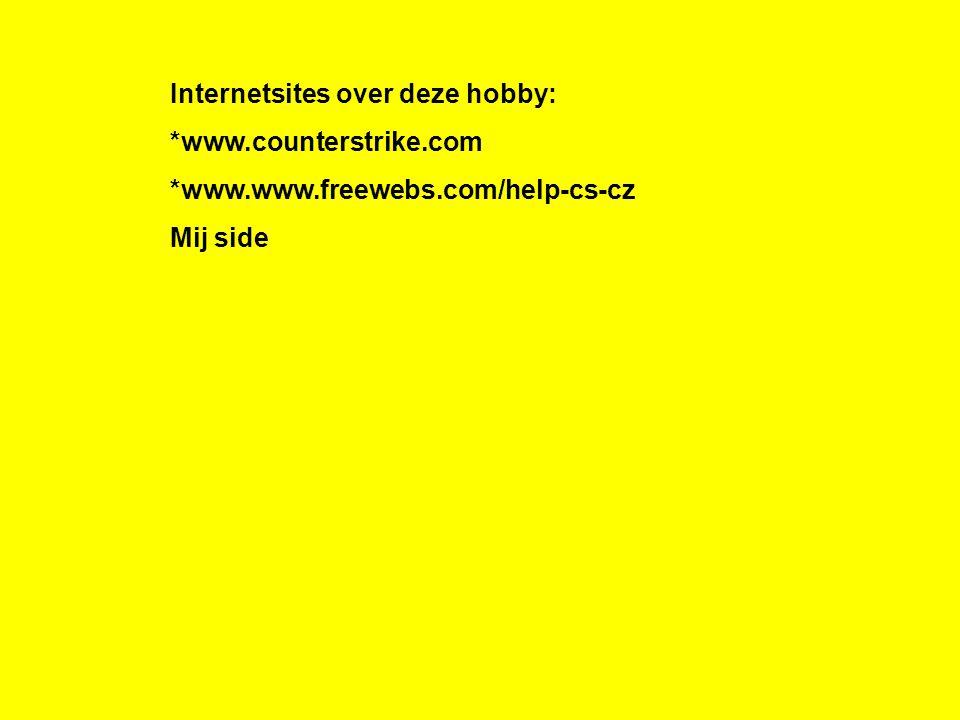 Internetsites over deze hobby: *www.counterstrike.com