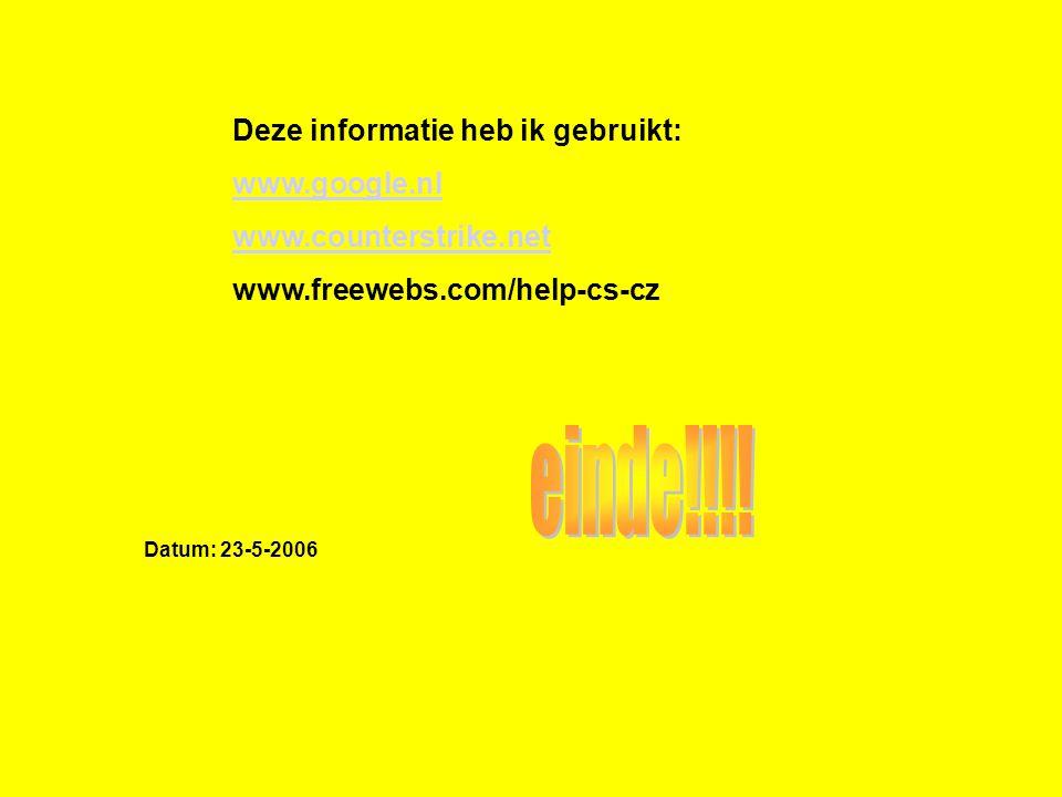 einde!!!! Deze informatie heb ik gebruikt: www.google.nl