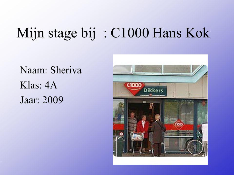 Mijn stage bij : C1000 Hans Kok