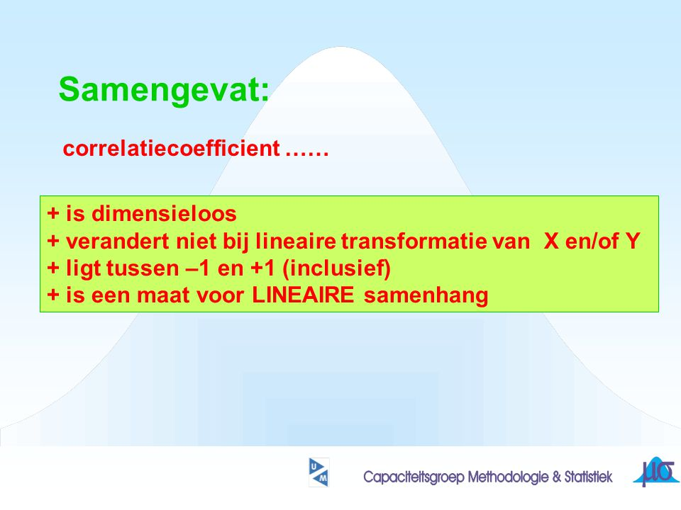 Samengevat: correlatiecoefficient …… + is dimensieloos