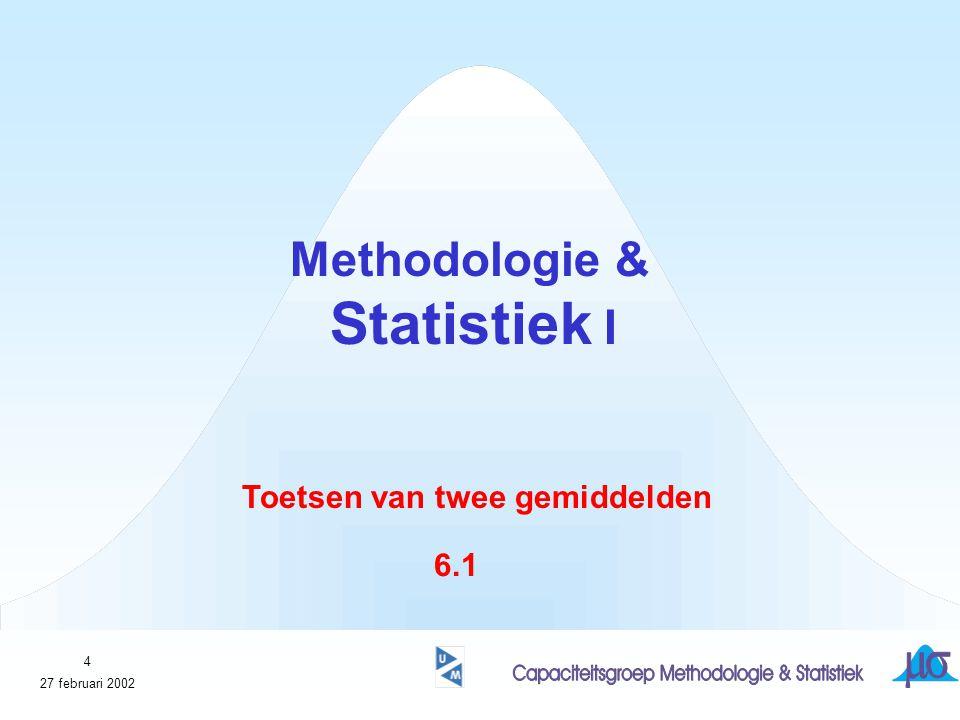 Methodologie & Statistiek I Toetsen van twee gemiddelden 6.1