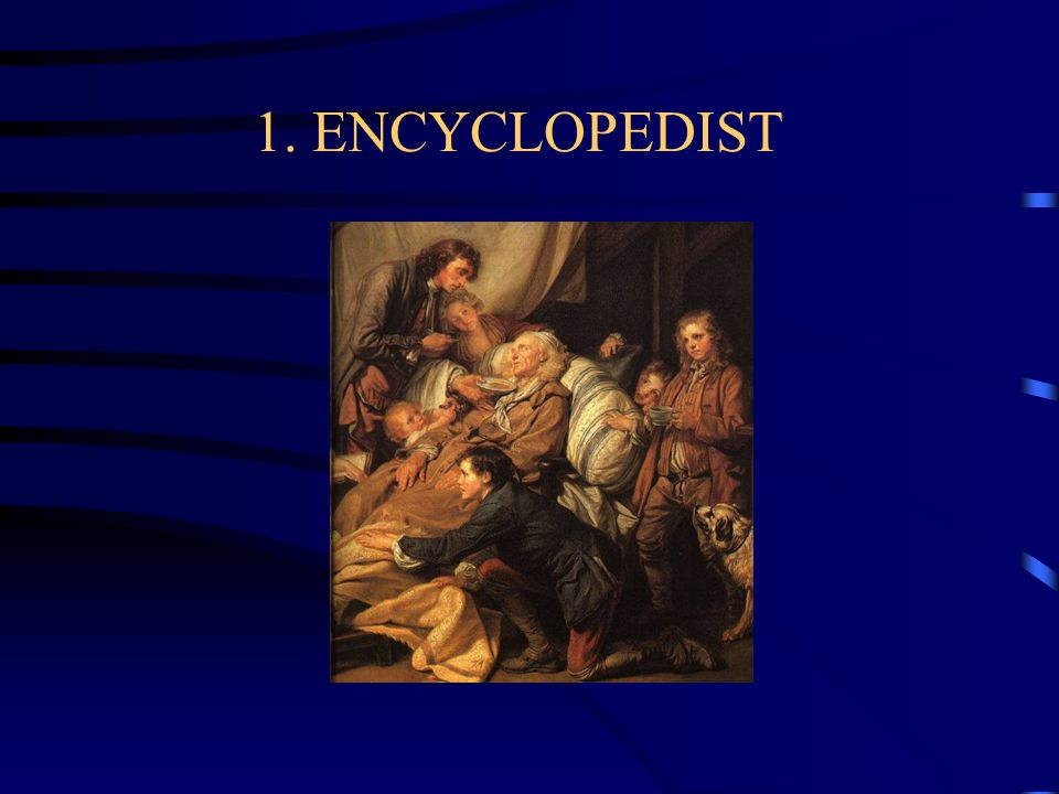 1. ENCYCLOPEDIST