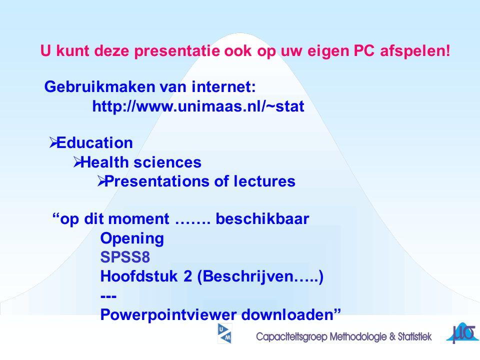 U kunt deze presentatie ook op uw eigen PC afspelen!