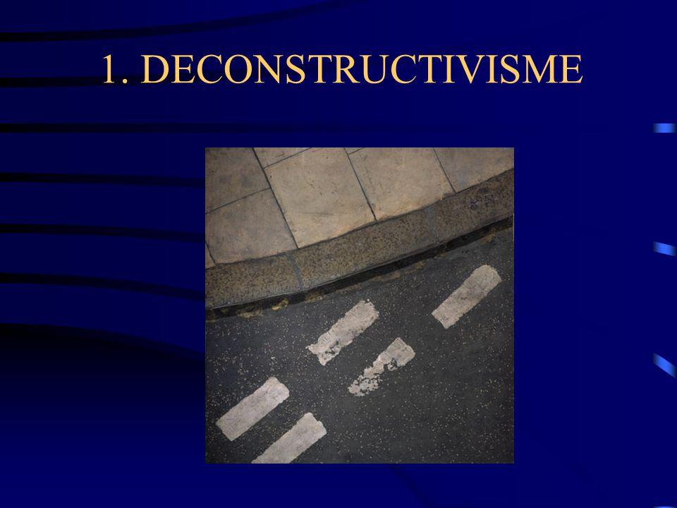 1. DECONSTRUCTIVISME
