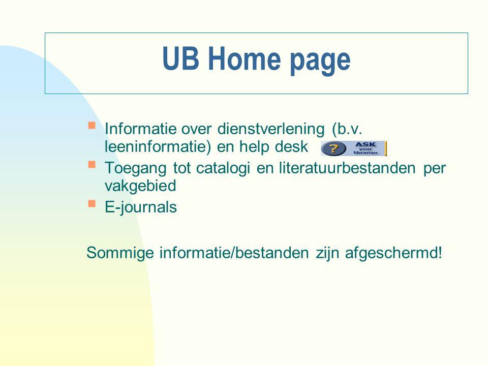 UB Home page Informatie over dienstverlening (b.v. leeninformatie) en help desk. Toegang tot catalogi en literatuurbestanden per vakgebied.