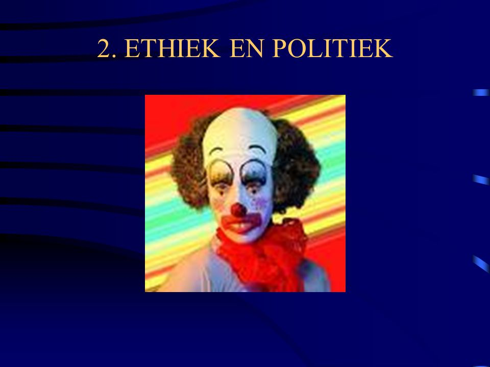 2. ETHIEK EN POLITIEK