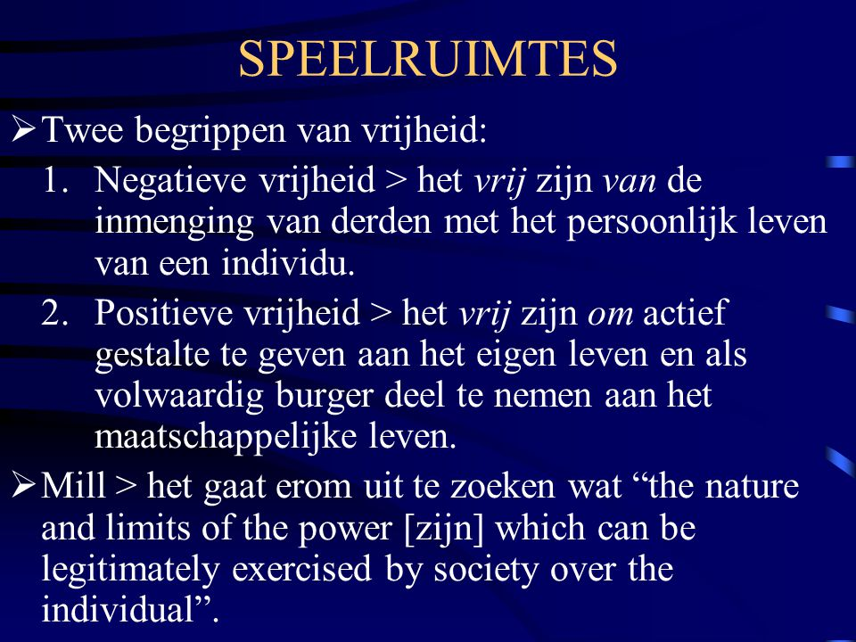 SPEELRUIMTES Twee begrippen van vrijheid: