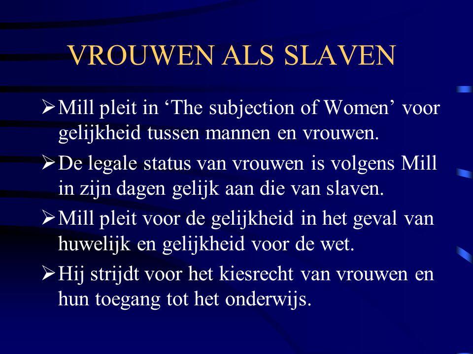 VROUWEN ALS SLAVEN Mill pleit in 'The subjection of Women' voor gelijkheid tussen mannen en vrouwen.