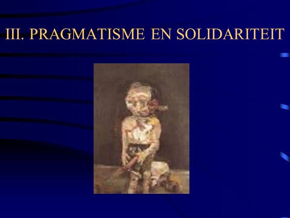 III. PRAGMATISME EN SOLIDARITEIT