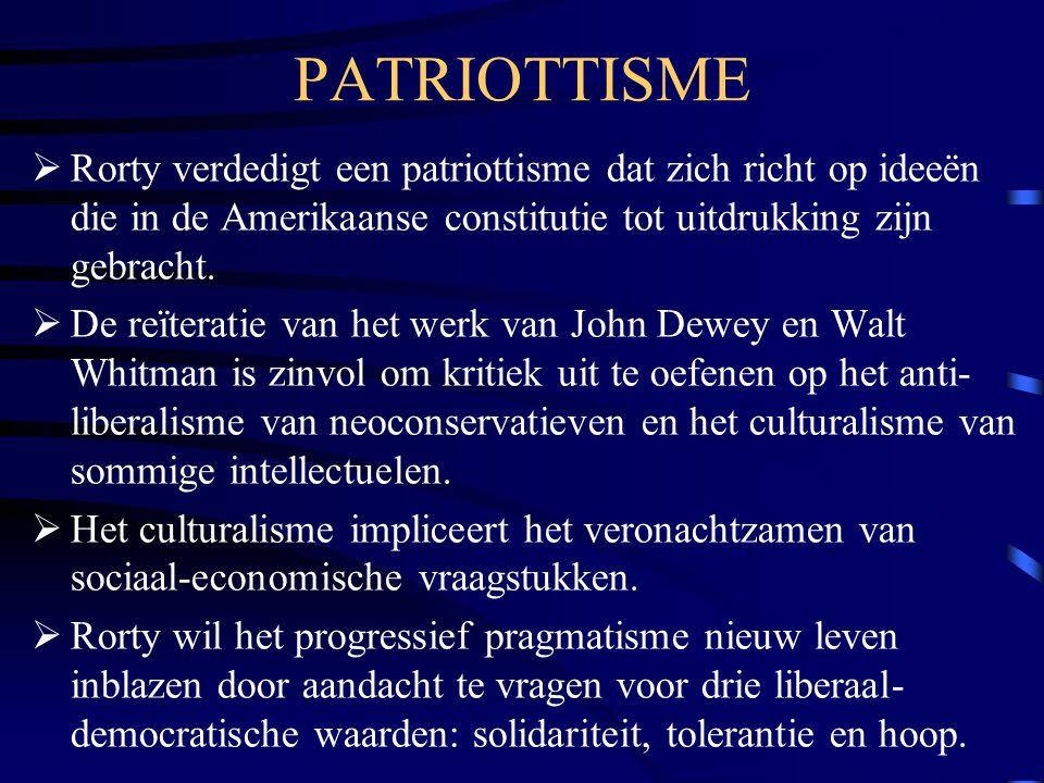 PATRIOTTISME Rorty verdedigt een patriottisme dat zich richt op ideeën die in de Amerikaanse constitutie tot uitdrukking zijn gebracht.