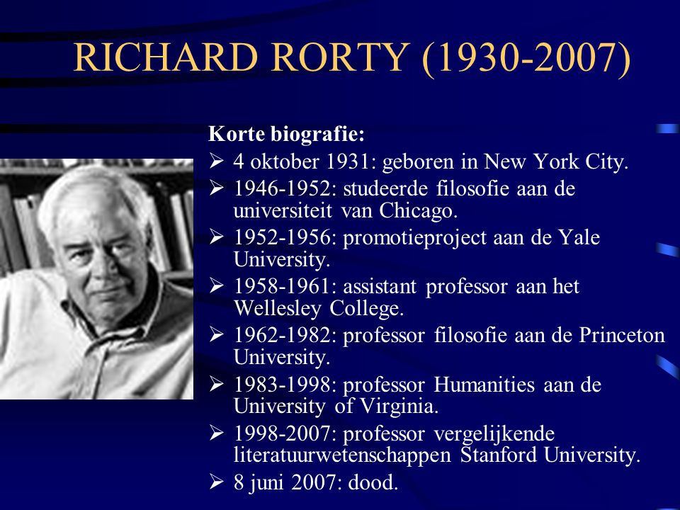 RICHARD RORTY (1930-2007) Korte biografie: