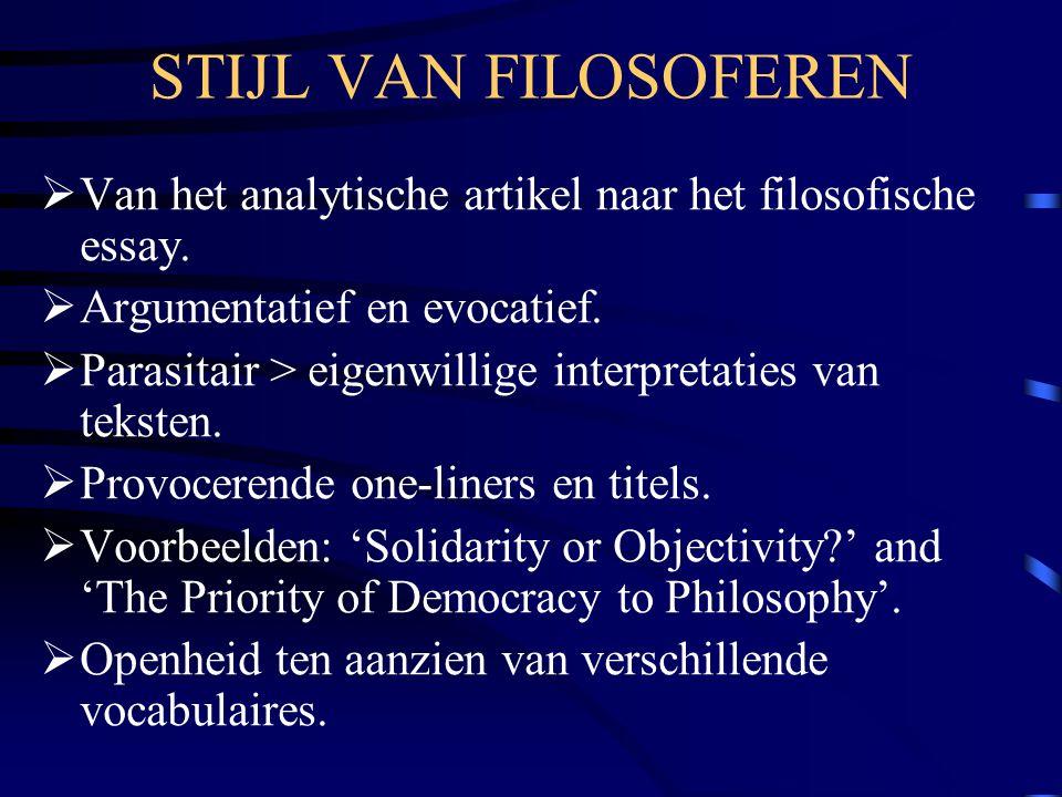 STIJL VAN FILOSOFEREN Van het analytische artikel naar het filosofische essay. Argumentatief en evocatief.