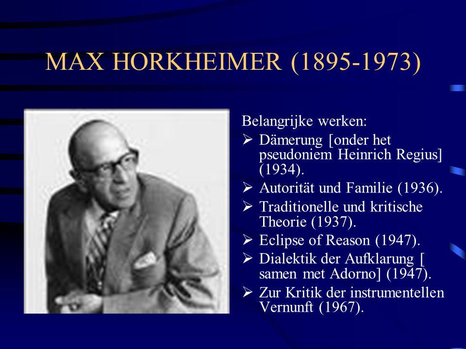MAX HORKHEIMER (1895-1973) Belangrijke werken: