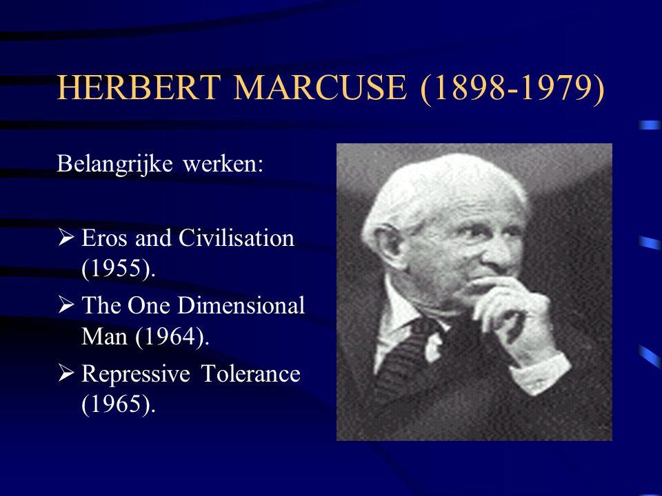 HERBERT MARCUSE (1898-1979) Belangrijke werken: