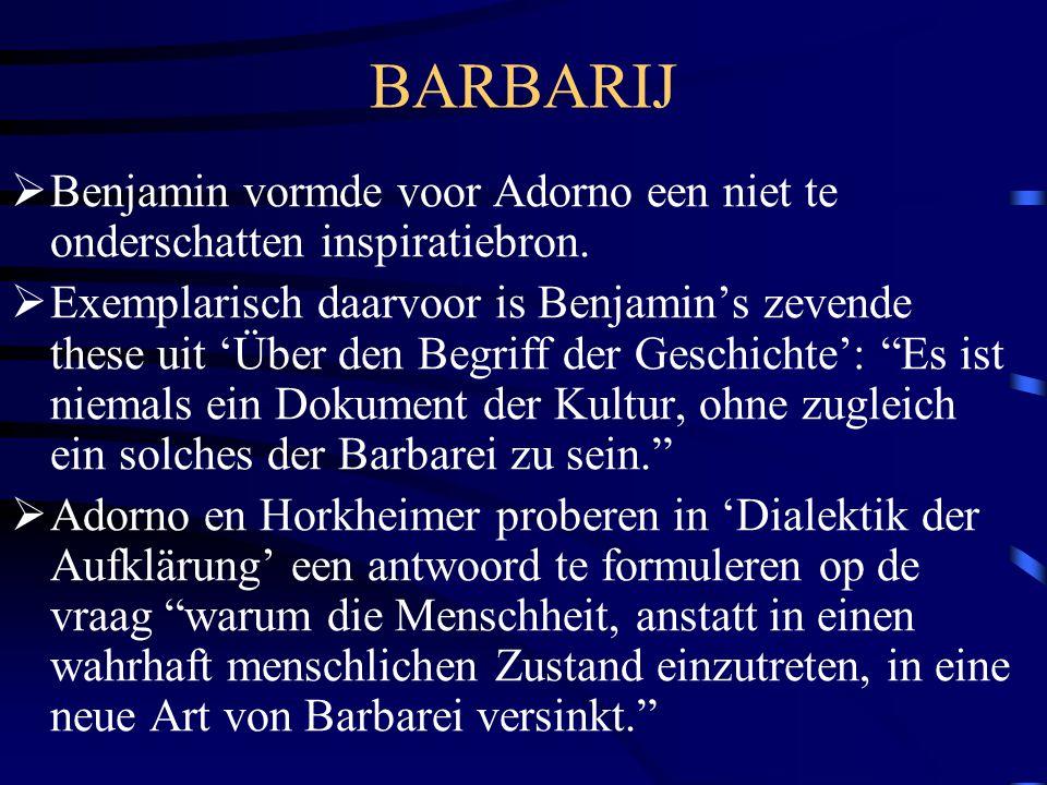 BARBARIJ Benjamin vormde voor Adorno een niet te onderschatten inspiratiebron.