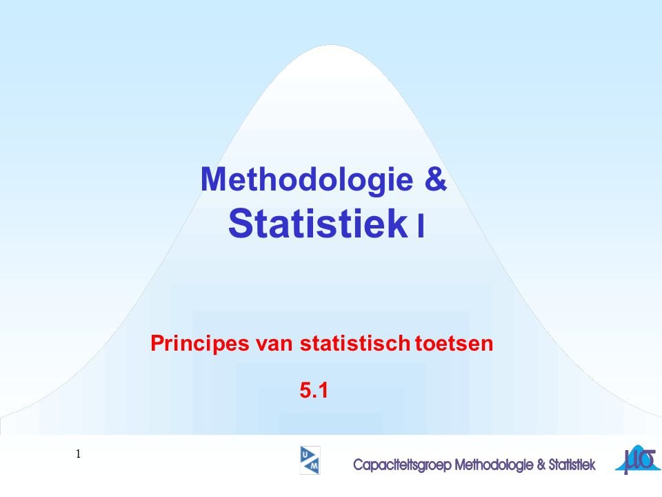 Methodologie & Statistiek I Principes van statistisch toetsen 5.1