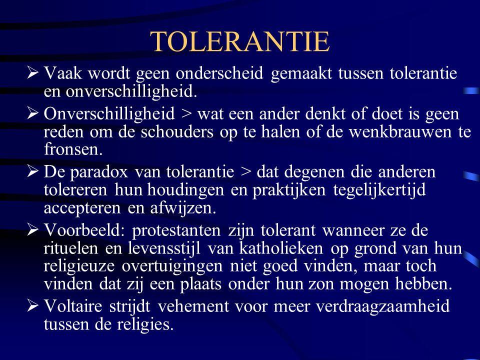 TOLERANTIE Vaak wordt geen onderscheid gemaakt tussen tolerantie en onverschilligheid.