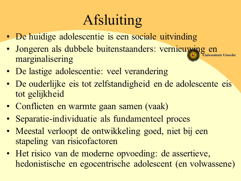 Afsluiting De huidige adolescentie is een sociale uitvinding