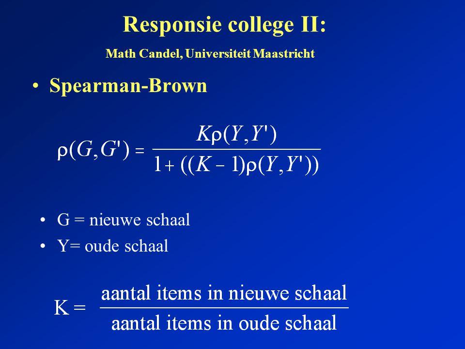 Responsie college II: Spearman-Brown G = nieuwe schaal Y= oude schaal