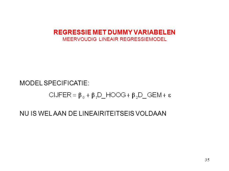 REGRESSIE MET DUMMY VARIABELEN MEERVOUDIG LINEAIR REGRESSIEMODEL