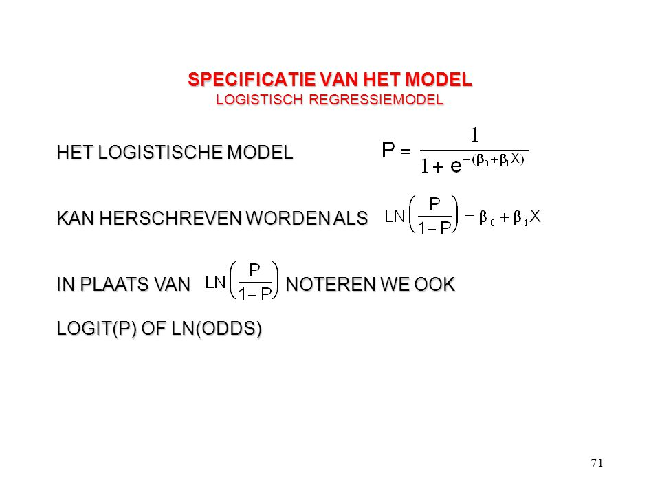 SPECIFICATIE VAN HET MODEL LOGISTISCH REGRESSIEMODEL