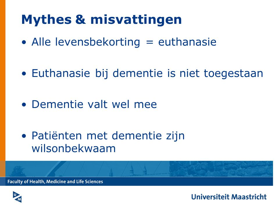 Mythes & misvattingen Alle levensbekorting = euthanasie