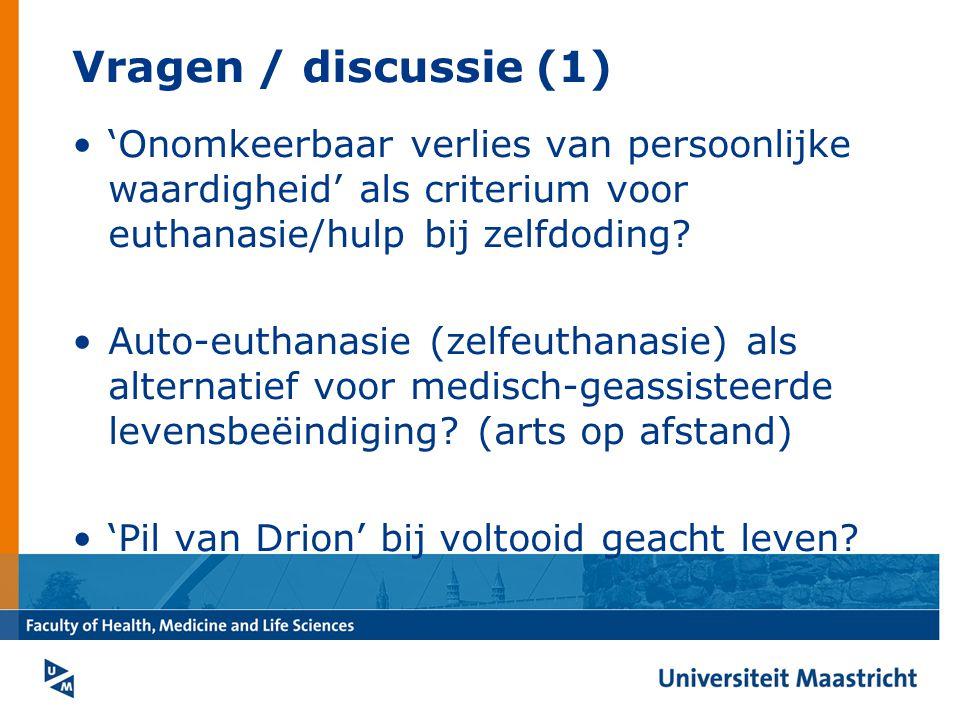 Vragen / discussie (1) 'Onomkeerbaar verlies van persoonlijke waardigheid' als criterium voor euthanasie/hulp bij zelfdoding