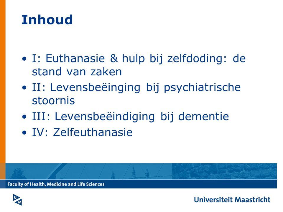 Inhoud I: Euthanasie & hulp bij zelfdoding: de stand van zaken