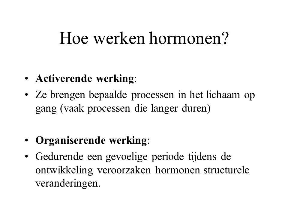 Hoe werken hormonen Activerende werking: