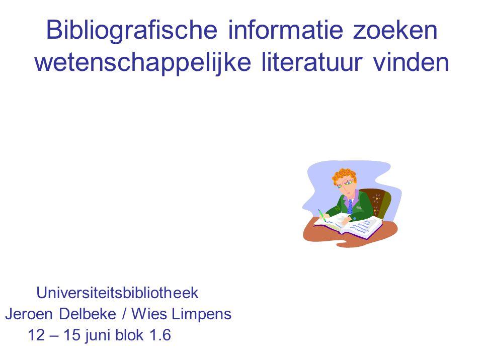 Bibliografische informatie zoeken wetenschappelijke literatuur vinden