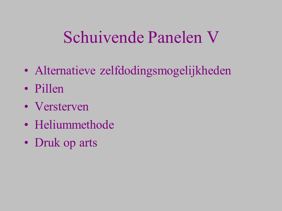 Schuivende Panelen V Alternatieve zelfdodingsmogelijkheden Pillen