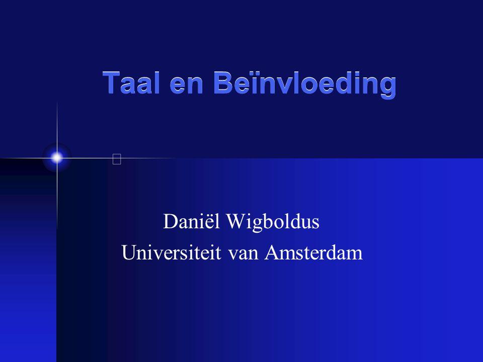 Daniël Wigboldus Universiteit van Amsterdam