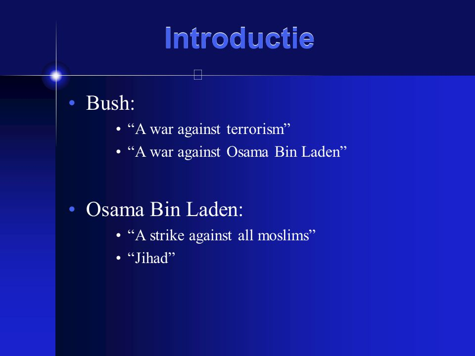 Introductie Bush: Osama Bin Laden: A war against terrorism