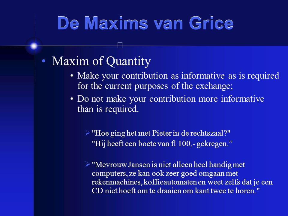 De Maxims van Grice Maxim of Quantity