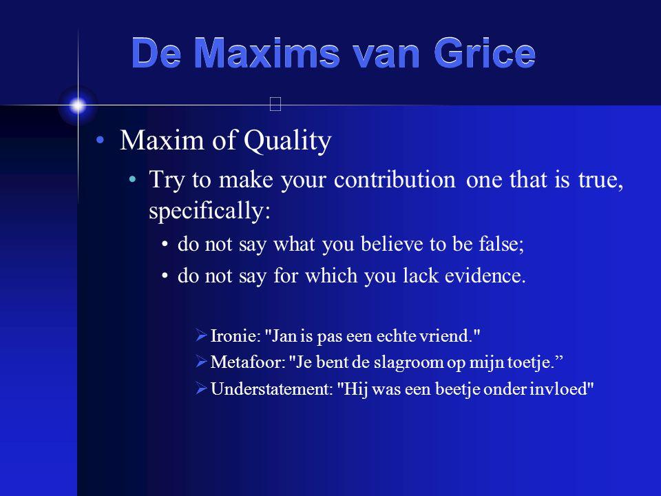 De Maxims van Grice Maxim of Quality