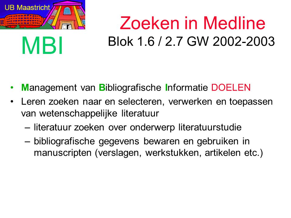 Zoeken in Medline Blok 1.6 / 2.7 GW 2002-2003
