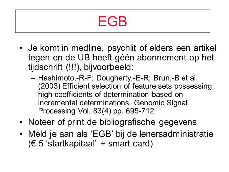 EGB Je komt in medline, psychlit of elders een artikel tegen en de UB heeft géén abonnement op het tijdschrift (!!!), bijvoorbeeld: