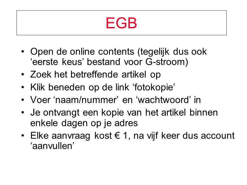 EGB Open de online contents (tegelijk dus ook 'eerste keus' bestand voor G-stroom) Zoek het betreffende artikel op.