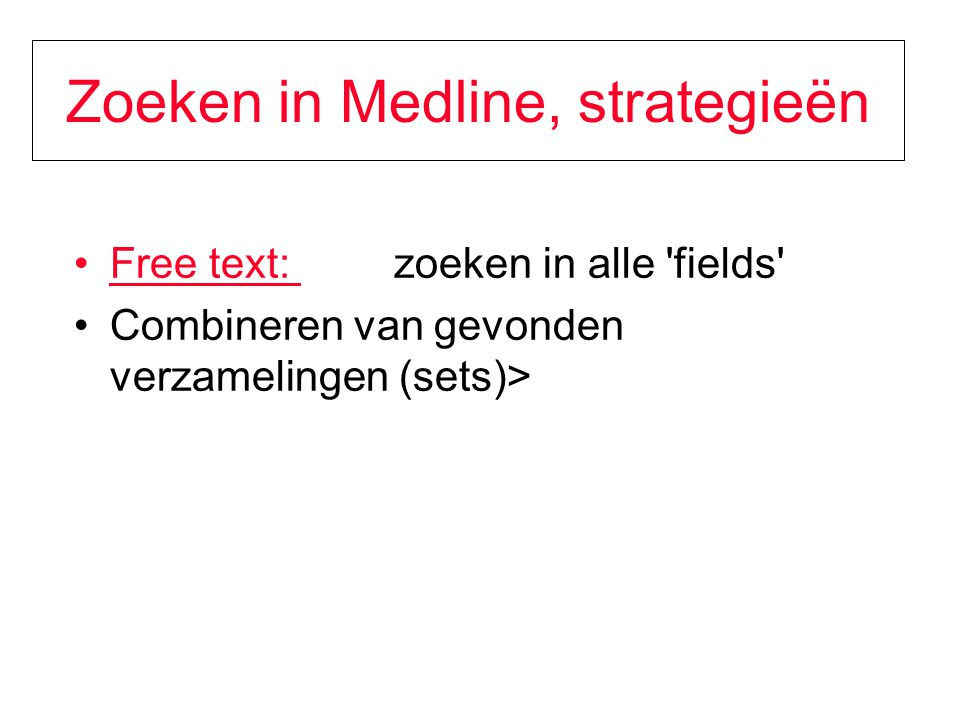 Zoeken in Medline, strategieën