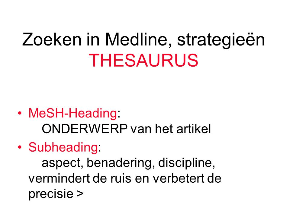 Zoeken in Medline, strategieën THESAURUS