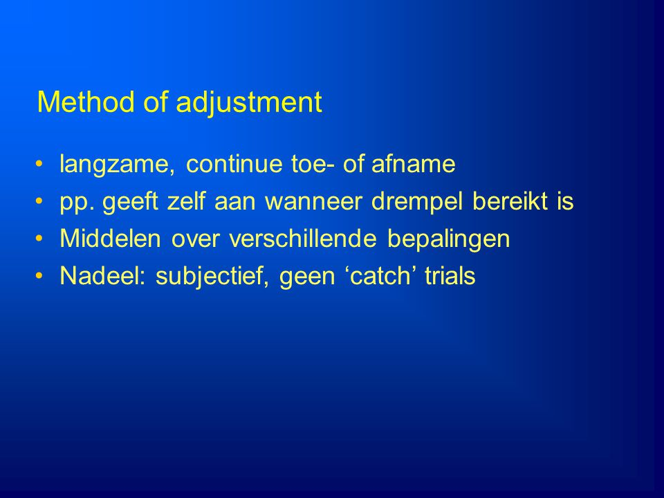 Method of adjustment langzame, continue toe- of afname