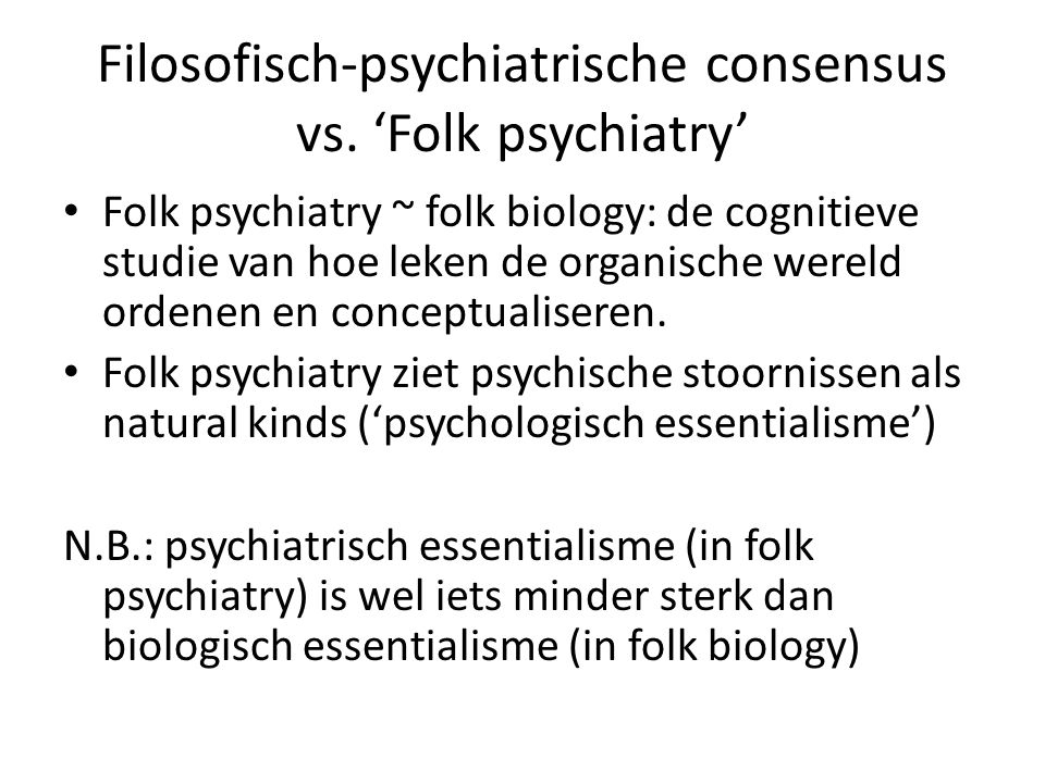 Filosofisch-psychiatrische consensus vs. 'Folk psychiatry'