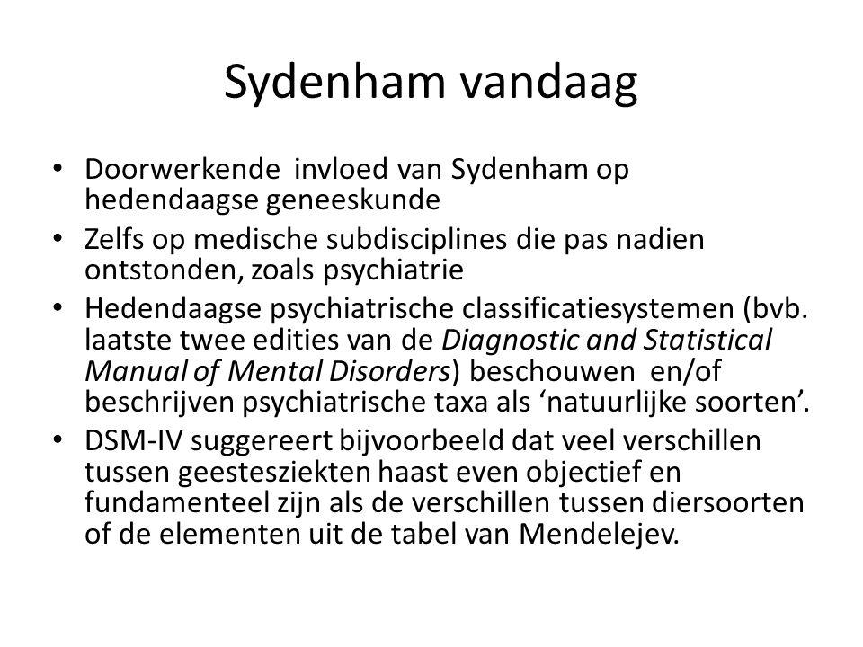 Sydenham vandaag Doorwerkende invloed van Sydenham op hedendaagse geneeskunde.