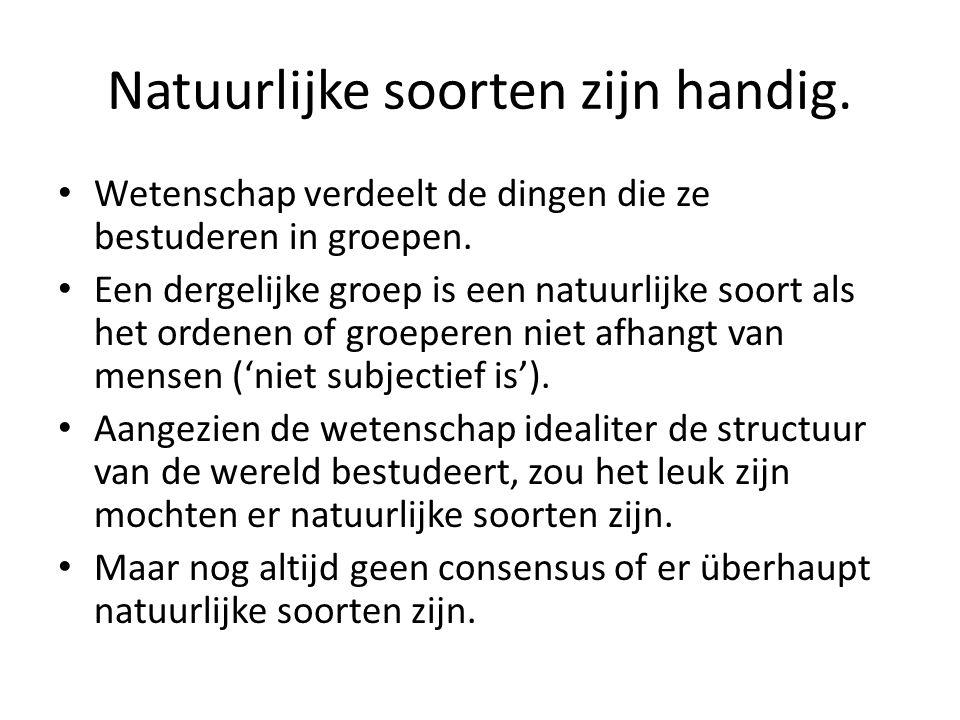 Natuurlijke soorten zijn handig.