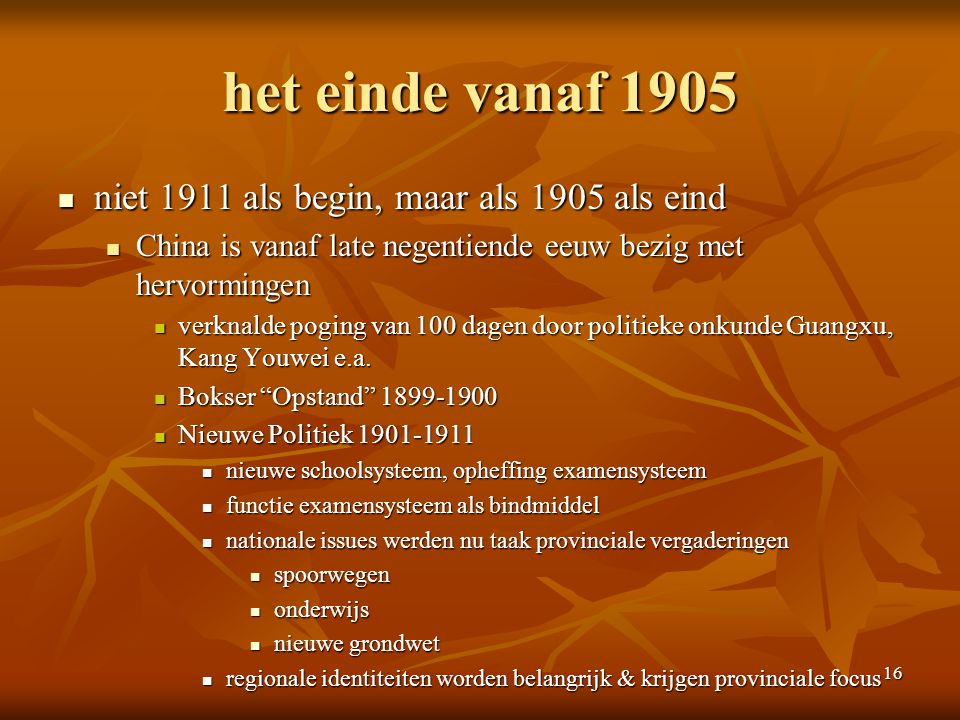 het einde vanaf 1905 niet 1911 als begin, maar als 1905 als eind
