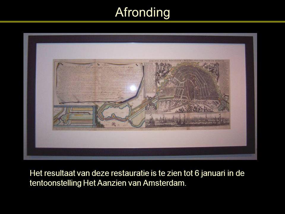 Afronding Het resultaat van deze restauratie is te zien tot 6 januari in de tentoonstelling Het Aanzien van Amsterdam.