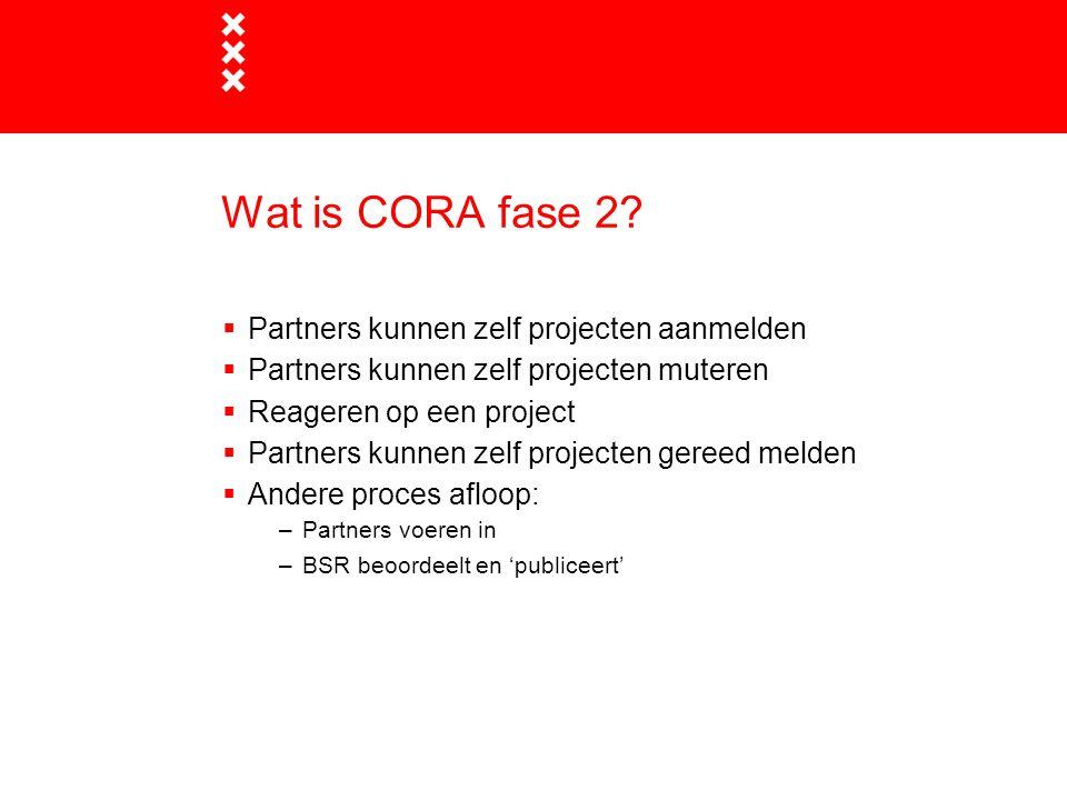Wat is CORA fase 2 Partners kunnen zelf projecten aanmelden