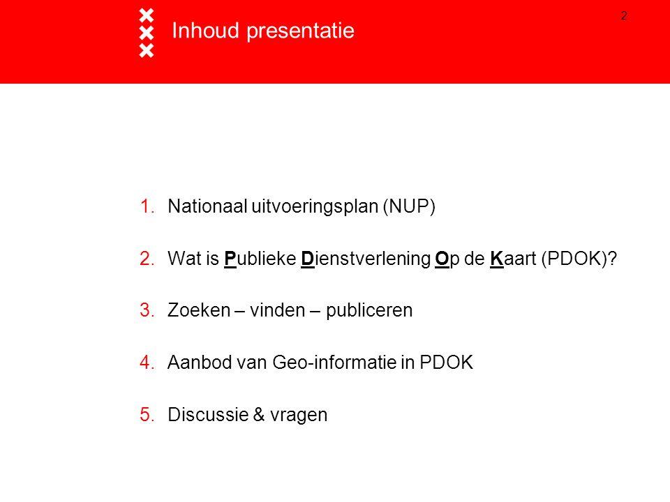 Inhoud presentatie Nationaal uitvoeringsplan (NUP)