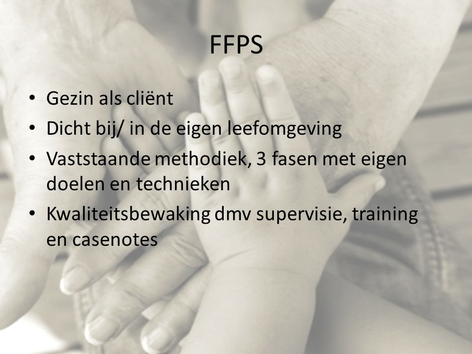 FFPS Gezin als cliënt Dicht bij/ in de eigen leefomgeving